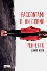 Raccontami di un giorno perfetto by Jennifer Niven