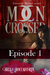 Moon Crossed, Episode #1