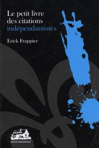 Le petit livre des citations indépendantistes