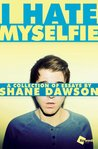 I Hate My Selfie by Shane Dawson