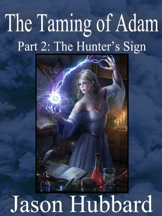 The Taming of Adam: Part 2: The Hunter's Sign