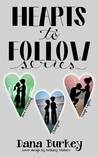 Hearts to Follow Series by Dana Burkey