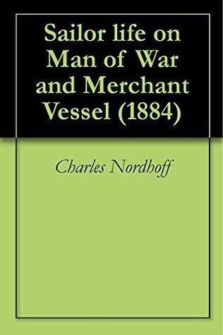 Sailor life on Man of War and Merchant Vessel (1884)