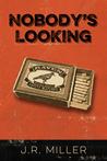Nobody's Looking by J.R. Miller