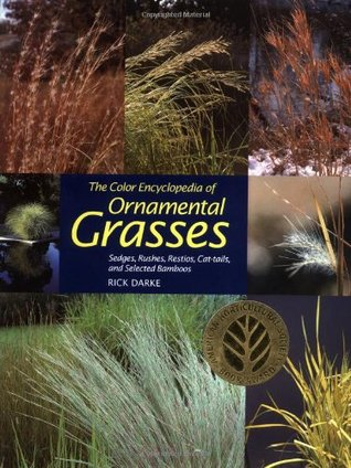 the-color-encyclopedia-of-ornamental-grasses-sedges-rushes-restios-cat-tails-and-selected-bamboos