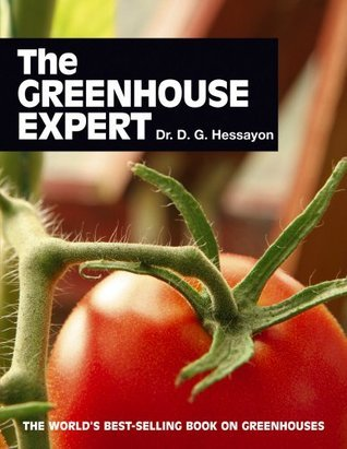 The Greenhouse Expert: The world's best-selling book on greenhouses (The Expert Series)
