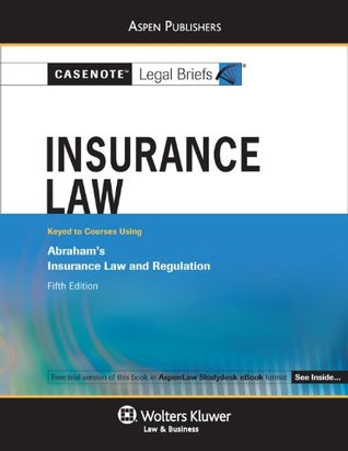 Casenote Legal Briefs: Insurance Law, Keyed to Abraham, Fifth Edition