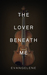 The Lover Beneath Me (The D...