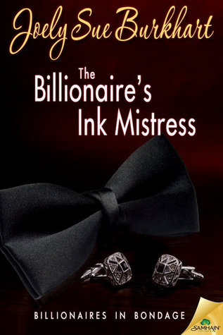The Billionaire's Ink Mistress by Joely Sue Burkhart