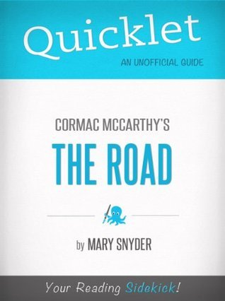 Quicklet On The Road By Cormac McCarthy (CliffNotes-like Book Summary)