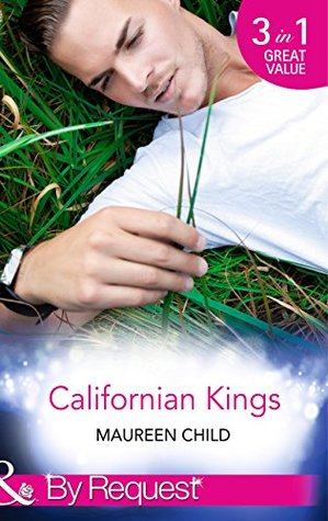 Californian Kings: Conquering King's Heart / Claiming King's Baby / Wedding at King's Convenience