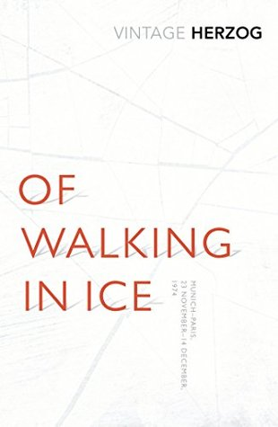 Of Walking In Ice: Munich - Paris: 23 November - 14 December, 1974