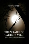 The Wraith of Carter's Mill by C. Evenfall