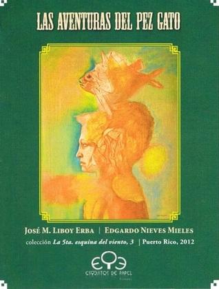 Las aventuras del pez gato by José M. Liboy Erba