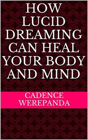 How Lucid Dreaming Can Heal Your Body And Mind