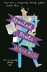 Spoiled Brats by Simon Rich