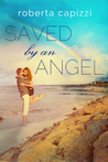 Saved By An Angel by Roberta Capizzi