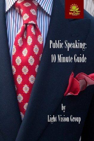 Public Speaking: 10 Minute Guide