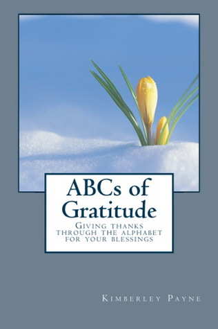 ABCs of Gratitude - Giving Thanks through the Alphabet for your Blessings