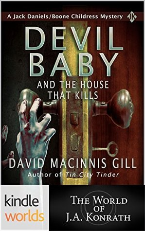 Devil Baby and the House That Kills (Jack Daniels and Associates; Boone Childress Mysteries #7)
