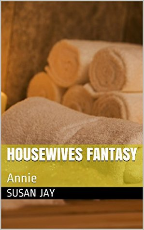 Housewives Fantasy: Annie