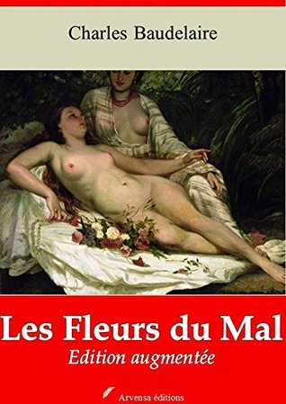 Les Fleurs du Mal (Nouvelle édition augmentée)