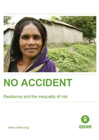 No Accident: Resilience and the inequality of risk (Oxfam Briefing Papers Book 172)