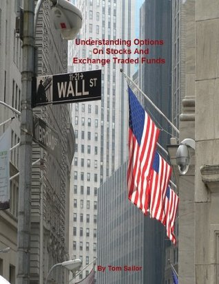 Understanding Options on Stocks and Exchange Traded Funds
