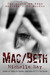 Mac/Beth: The Price of Fame...