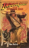 Indiana Jones and the Dinosaur Eggs (Indiana Jones: Prequels, #10)