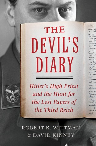 The Devil's Diary: Hitler's High Priest and the Hunt for the Lost Papers of the Third Reich