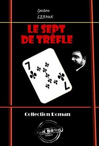 Le Sept de Trèfle: Ciné-roman en douze épisodes