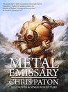 Metal Emissary by Chris  Paton