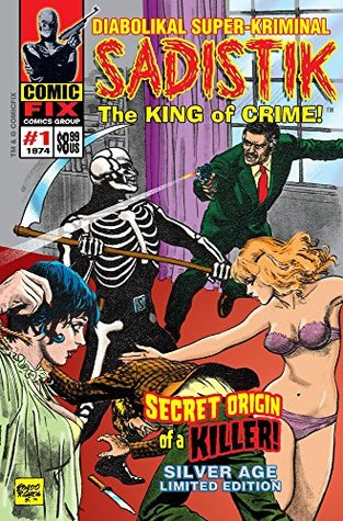 SADISTIK The King of Crime! #1: Secret Origin of a Killer! Silver Age Limited Edition
