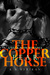The Copper Horse Fear (The Copper Horse #1) by K.A. Merikan