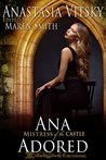 Ana Adored: Mistress of the Castle (Masters of the Castle)