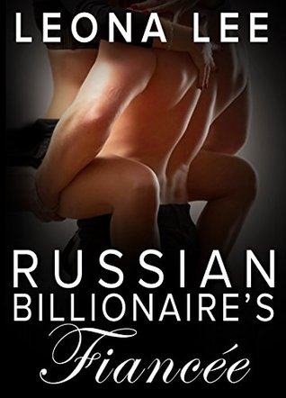Russian Billionaire's Fiancée (Chekov Billionaire Series Book 3)