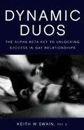 Dynamic Duos - The Alpha/beta Key to Unlocking Success in Gay Relationships