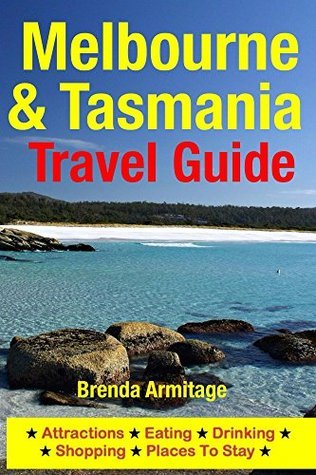 Melbourne & Tasmania Travel Guide: Attractions, Eating, Drinking, Shopping & Places To Stay