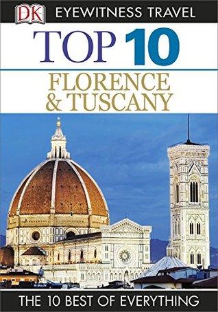 DK Eyewitness Top 10 Travel Guide: Florence & Tuscany: Florence & Tuscany