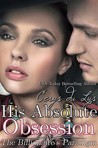 His Absolute Obsession (The Billionaire's Paradigm, #1)