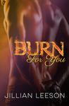 Burn For You (Burn Into Me #2)