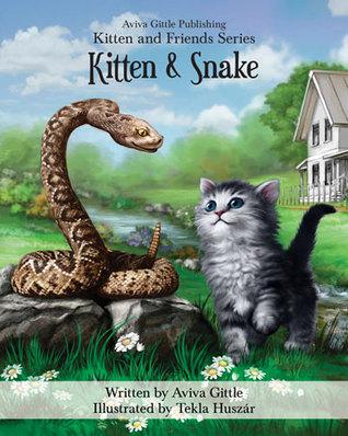 Kitten & Snake (Kitten and Friends, #3)