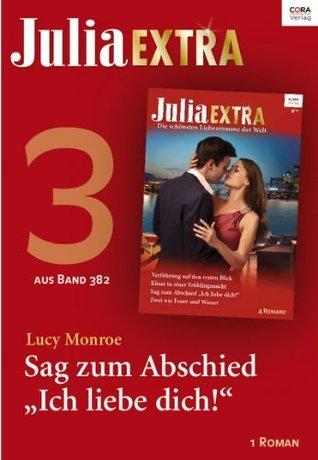 """Julia Extra Band 382 - Titel 3: Sag zum Abschied """"Ich liebe dich!"""