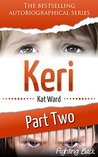 KERI 2: The Original Child Abuse True Story (Child Abuse True Stories)