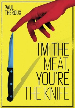 I'm the Meat, You're the Knife