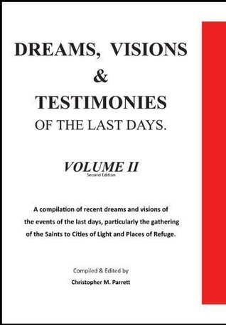 Dreams, Visions and Testimonies of the Last Days, Volume II. (Dreams and Visions, Volume II)