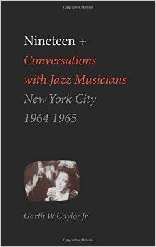 Nineteen+: Conversations with Jazz Musicians, New York City, 1964-1965