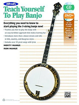 Alfred's Teach Yourself to Play Banjo: Everything You Need to Know to Start Playing the 5-String Banjo, Book, Online Audio, Video & Software