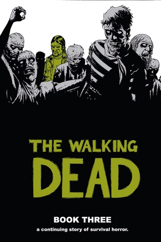 The Walking Dead, Book Three by Robert Kirkman